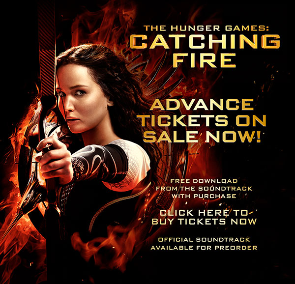 The Hunger Games: Catching Fire, advance tickets now on sale